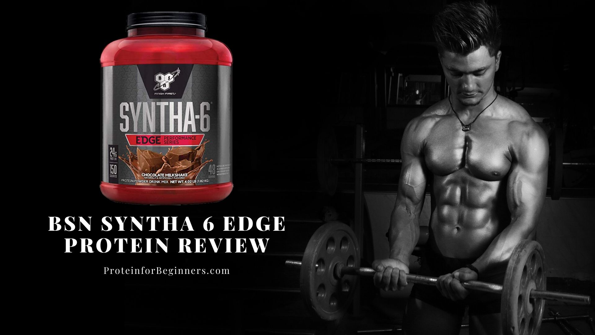 BSN Syntha 6 Edge Protein Review