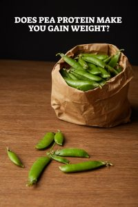Does Pea Protein Make You Gain Weight - Pin
